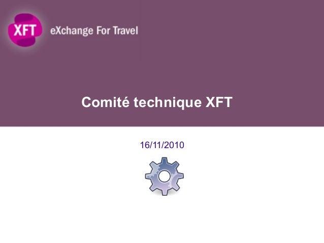 Comité technique XFT 16/11/2010