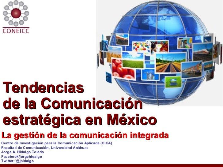 Tendenciasde la Comunicaciónestratégica en MéxicoLa gestión de la comunicación integradaCentro de Investigación para la Co...