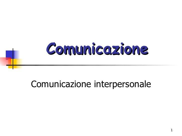 Comunicazione Comunicazione interpersonale