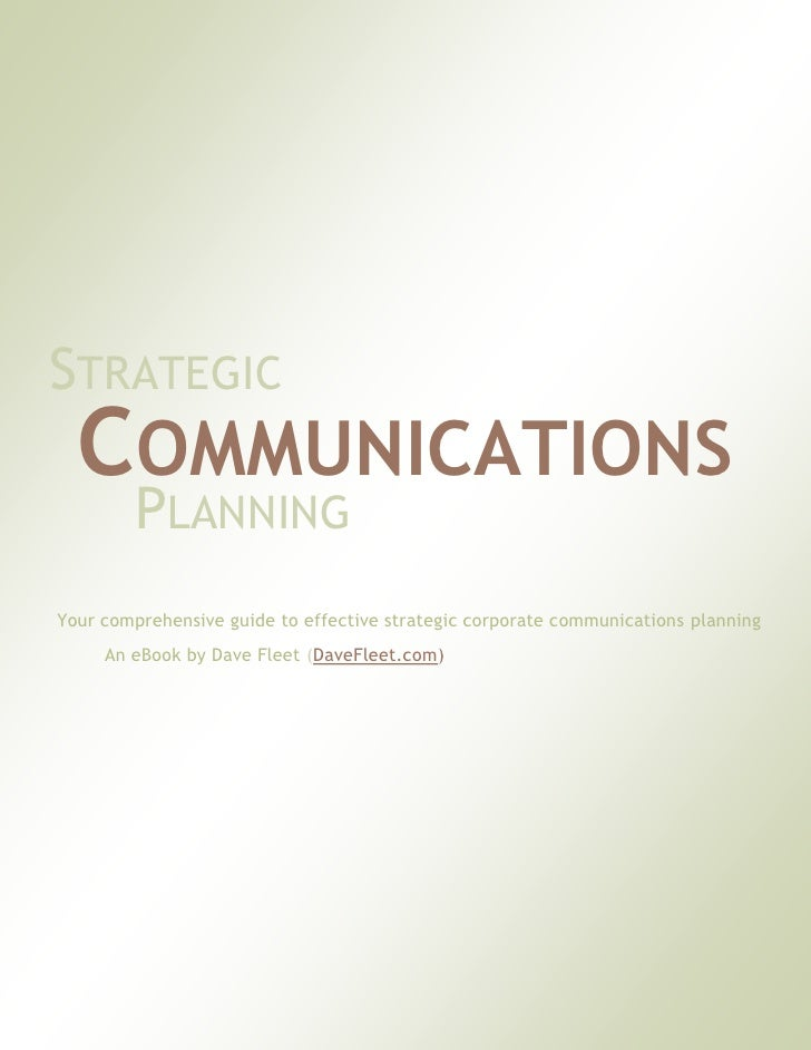 STRATEGIC  COMMUNICATIONS        PLANNINGYour comprehensive guide to effective strategic corporate communications planning...