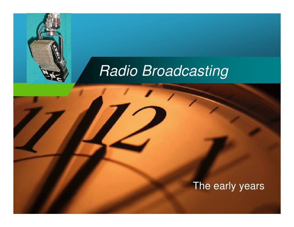 Company           Radio Broadcasting LOGO                            The early years