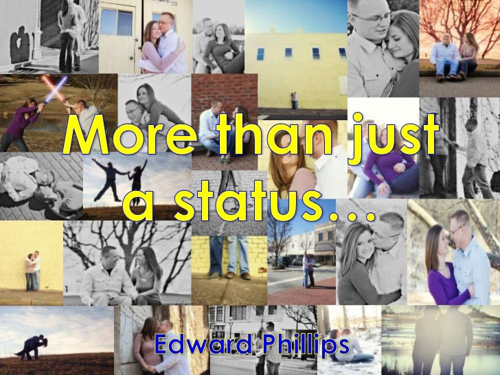 More than just <br />a status…<br />Edward Phillips<br />