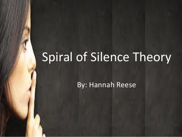 spiral of silence theory The 'spiral of silence' theory explains why people don't speak up on things that matter by olga mecking if you're like most americans , you're probably at least a little worried about climate change — and you probably aren't talking about it.