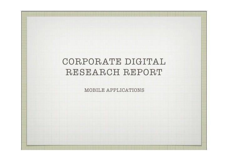 CORPORATE DIGITAL  RESEARCH REPORT    MOBILE APPLICATIONS