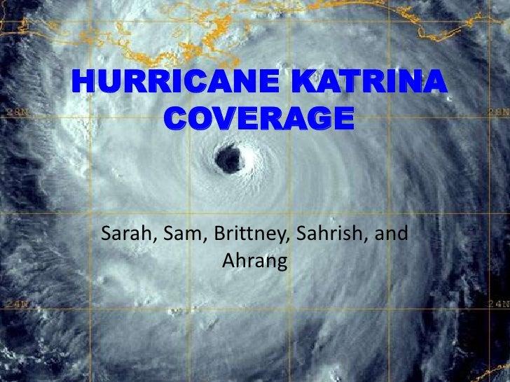HURRICANE KATRINA COVERAGE<br />Sarah, Sam, Brittney, Sahrish, and Ahrang<br />