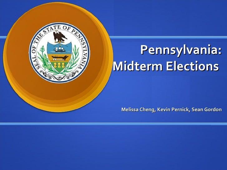 Pennsylvania: Midterm Elections    Melissa Cheng, Kevin Pernick, Sean Gordon