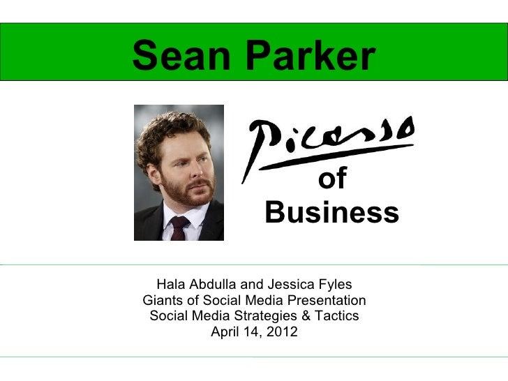Sean Parker                     of                  Business  Hala Abdulla and Jessica FylesGiants of Social Media Present...