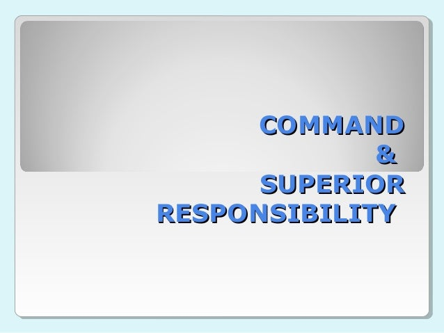 Command and Superior Responsibility