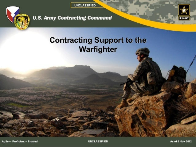 UNCLASSIFIED                               Contracting Support to the                                      WarfighterAgile...