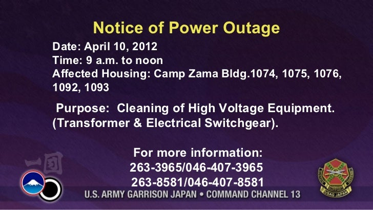 Notice of Power OutageDate: April 10, 2012Time: 9 a.m. to noonAffected Housing: Camp Zama Bldg.1074, 1075, 1076,1092, 1093...