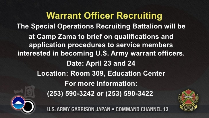 Warrant Officer RecruitingThe Special Operations Recruiting Battalion will be    at Camp Zama to brief on qualifications a...