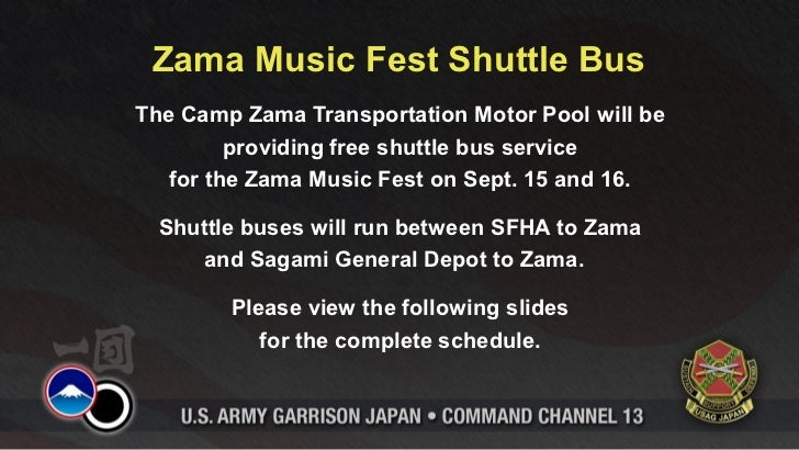 Zama Music Fest Shuttle BusThe Camp Zama Transportation Motor Pool will be         providing free shuttle bus service   fo...