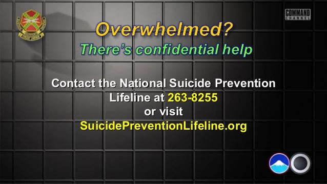Contact the National Suicide PreventionContact the National Suicide Prevention Lifeline atLifeline at 263-8255263-8255 or ...
