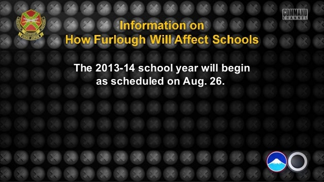 The 2013-14 school year will beginas scheduled on Aug. 26.