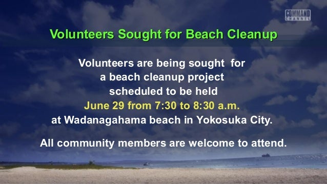 Volunteers Sought for Beach CleanupVolunteers Sought for Beach CleanupVolunteers are being sought fora beach cleanup proje...
