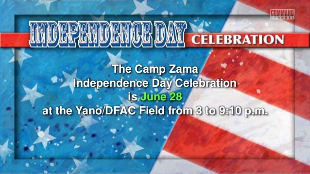 The Camp Zama Independence Day Celebration is June 28 at the Yano/DFAC Field from 3 to 9:10 p.m.