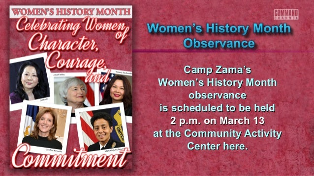 Camp Zama's Women's History Month observance is scheduled to be held 2 p.m. on March 13 at the Community Activity Center h...