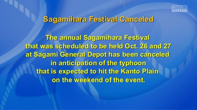 Sagamihara Festival Canceled The annual Sagamihara Festival that was scheduled to be held Oct. 26 and 27 at Sagami General...