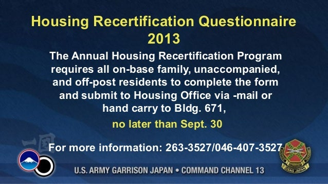 Housing Recertification Questionnaire 2013 The Annual Housing Recertification Program requires all on-base family, unaccom...