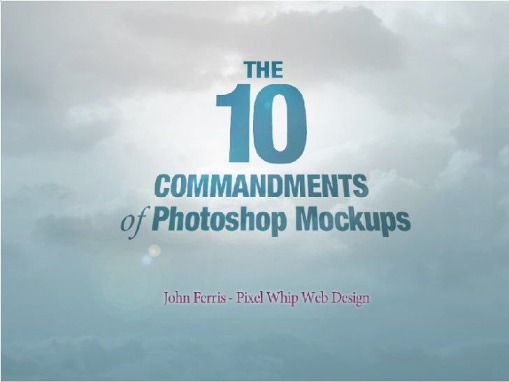 The 10 Commandments of Photoshop Mockups