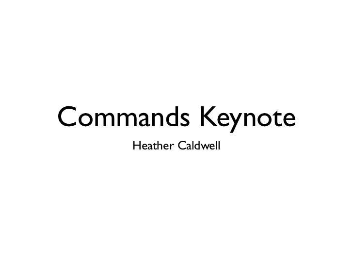 Commands Keynote     Heather Caldwell