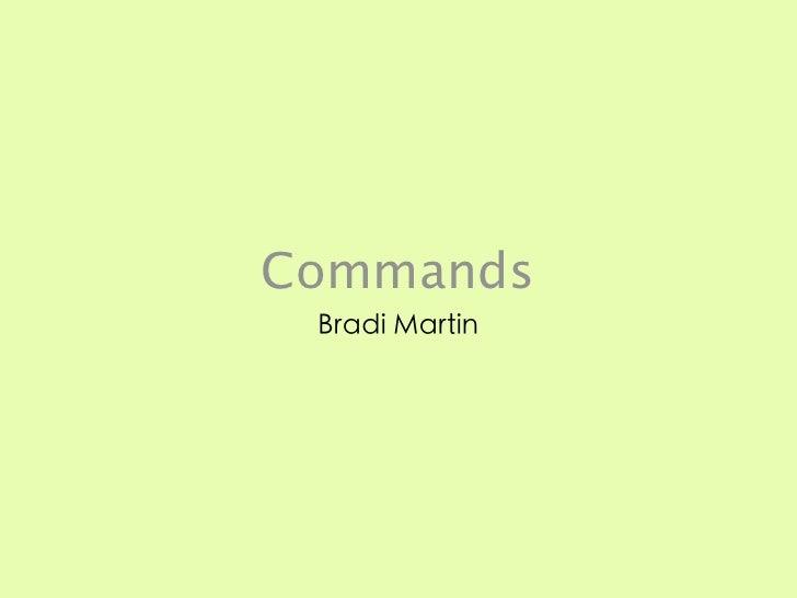 Commands Bradi Martin