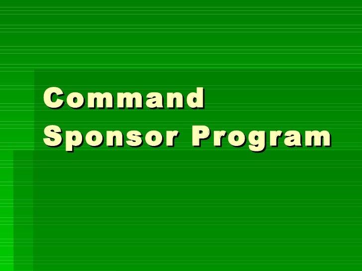 Command sponsor program