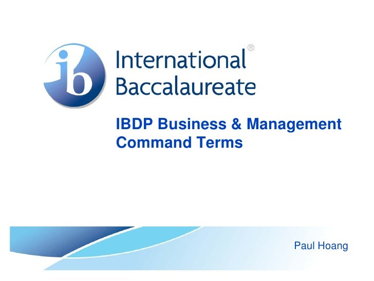 IBDP Business & Management Command Terms                         Paul Hoang