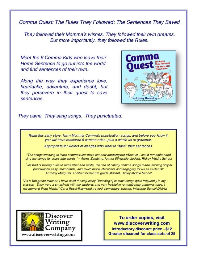 Comma Quest: The Rules They Followed; The Sentences They Saved They followed their Momma's wishes. They followed their own...