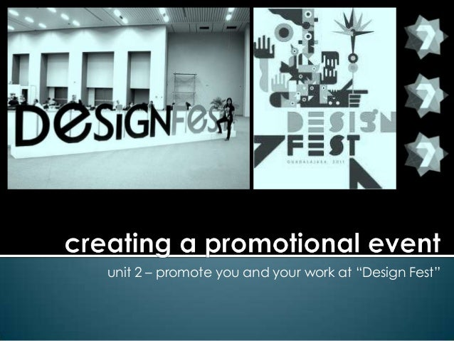 "unit 2 – promote you and your work at ""Design Fest"""