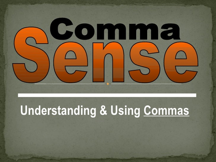 Understanding & Using Commas