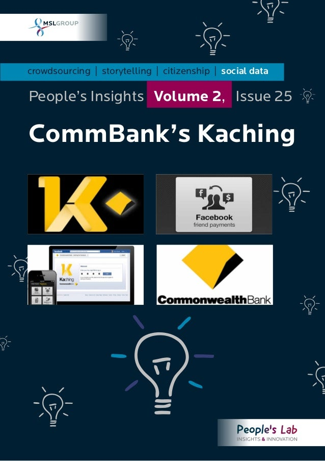 crowdsourcing | storytelling | citizenship | social data CommBank's Kaching People's Insights Volume 2, Issue 25