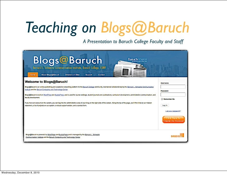 Teaching on Blogs@Baruch                              A Presentation to Baruch College Faculty and StaffWednesday, Decembe...