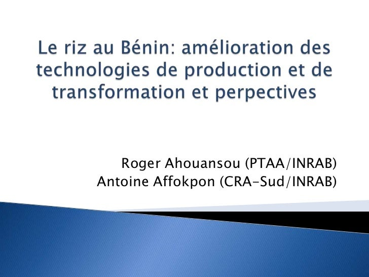 Roger Ahouansou (PTAA/INRAB)Antoine Affokpon (CRA-Sud/INRAB)