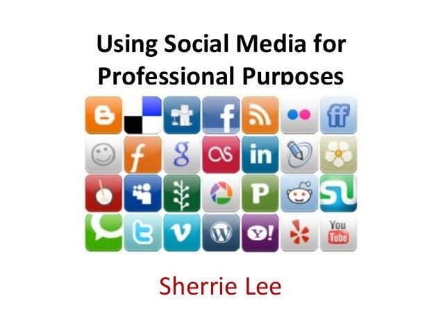 Using Social Media for Professional Purposes