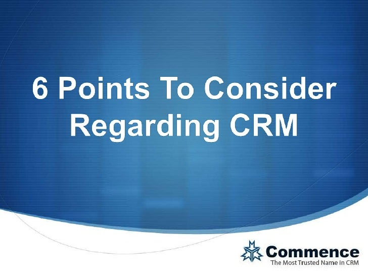 Commence CRM - 6 points to consider regarding CRM