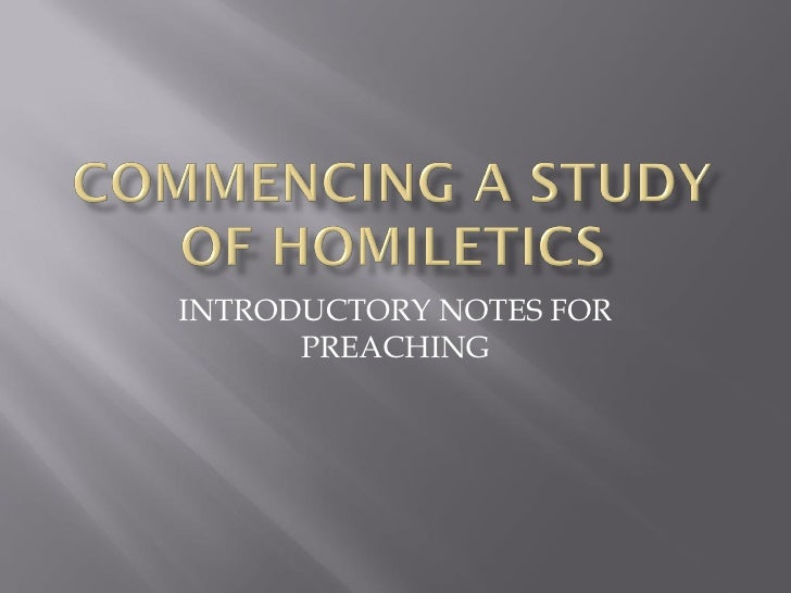 INTRODUCTORY NOTES FOR       PREACHING