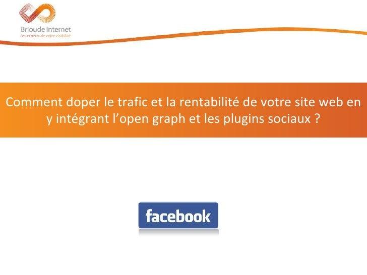 Comment doper le trafic et la rentabilité de votre site web en    y intégrant l'open graph et les plugins sociaux ?       ...