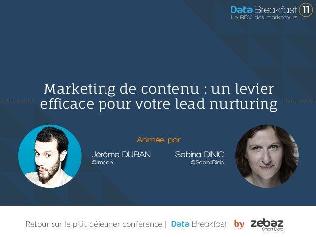 Retour sur le p'tit déjeuner conférence | Marketing de contenu : un levier efficace pour votre lead nurturing Conférence a...