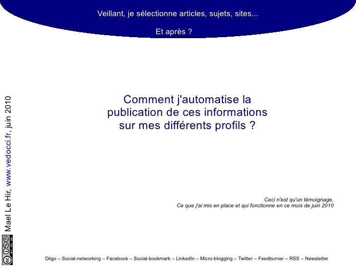 Et après ? Comment j'automatise la publication de ces informations sur mes différents profils ? Diigo – Social-networking ...