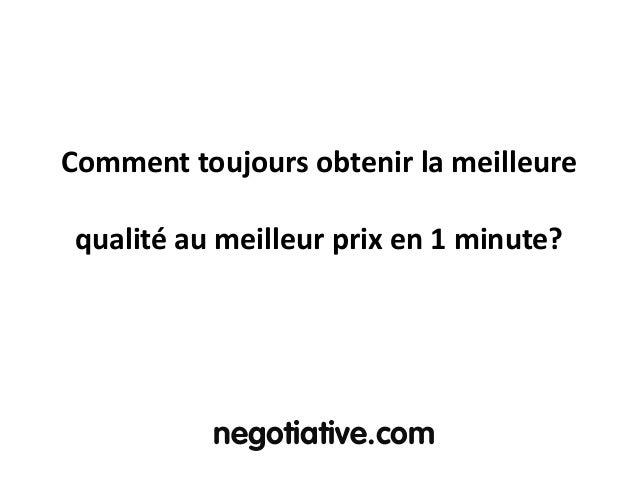 Comment toujours obtenir la meilleure qualité au meilleur prix en 1 minute?  negotiative.com