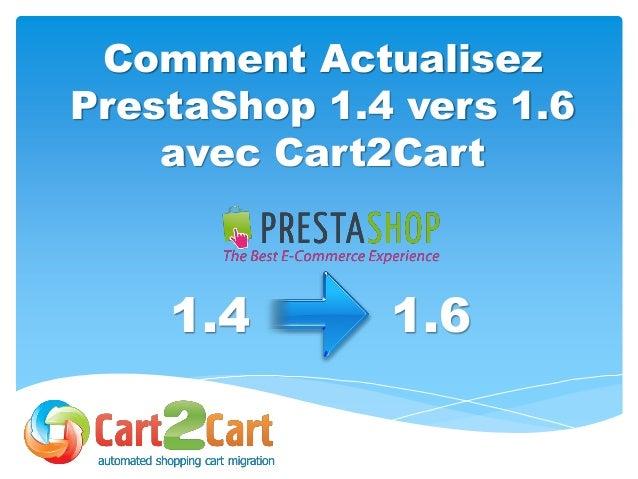 Comment Actualisez PrestaShop 1.4 vers 1.6 avec Cart2Cart 1.4 1.6