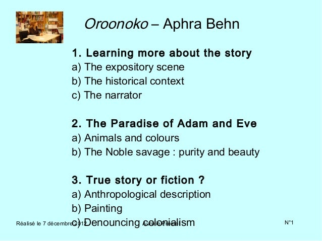 Oroonoko – Aphra Behn              1. Learning more about the story              a) The expository scene              b) T...