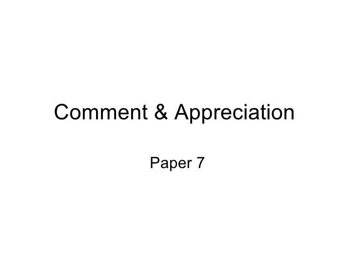 Comment & Appreciation  Paper 7