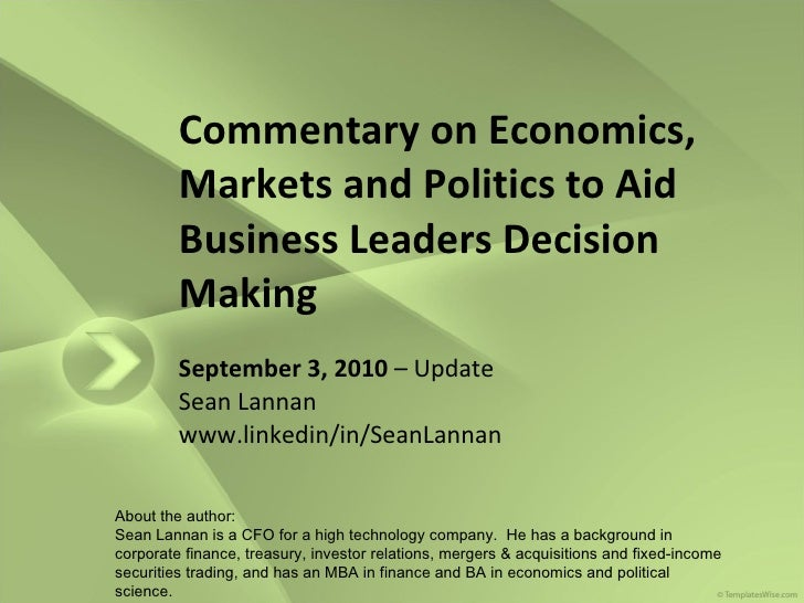 Commentary on Economics, Markets and Politics to Aid Business Leaders Decision Making September 3, 2010  – Update Sean Lan...