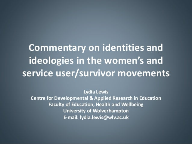 Commentary on identities and ideologies in the women's and service user/survivor movements by Dr Lydia Lewis