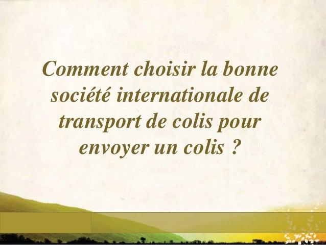 WWW.UNIQUEPLACES.COM Comment choisir la bonne société internationale de transport de colis pour envoyer un colis ?