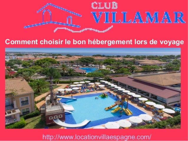 Comment choisir le bon hébergement lors de voyage http://www.locationvillaespagne.com/