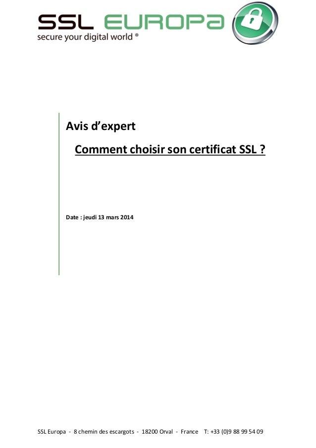 SSL Europa - 8 chemin des escargots - 18200 Orval - France T: +33 (0)9 88 99 54 09 Avis d'expert Comment choisir son certi...