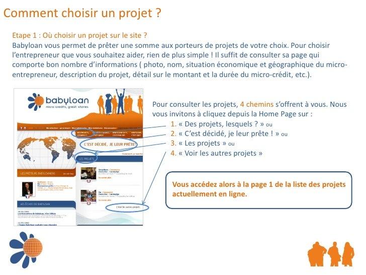 Comment choisir un projet ?  Etape 1 : Où choisir un projet sur le site ?  Babyloan vous permet de prêter une somme aux po...